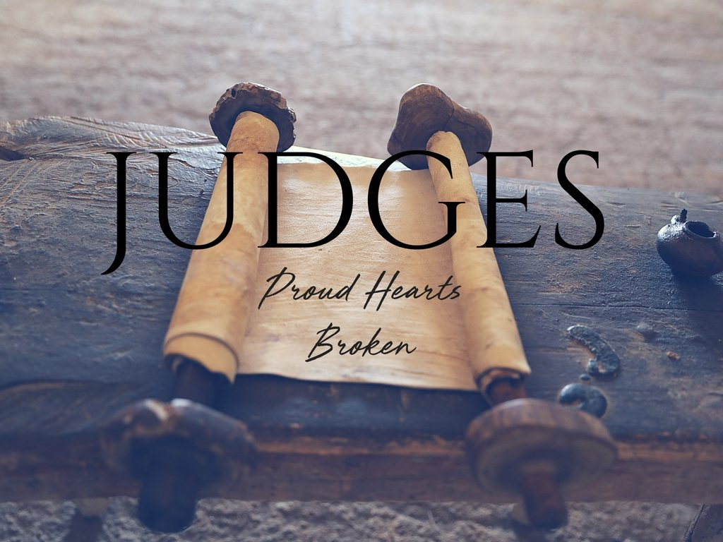 Judges: Proud Hearts Broken Sermon Series at South Spring Baptist Church in Tyler TX