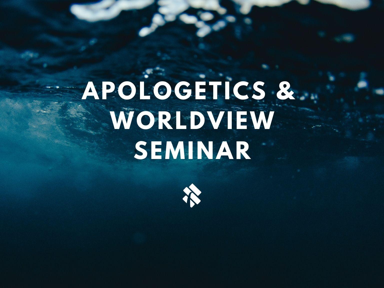 Apologetics Seminar