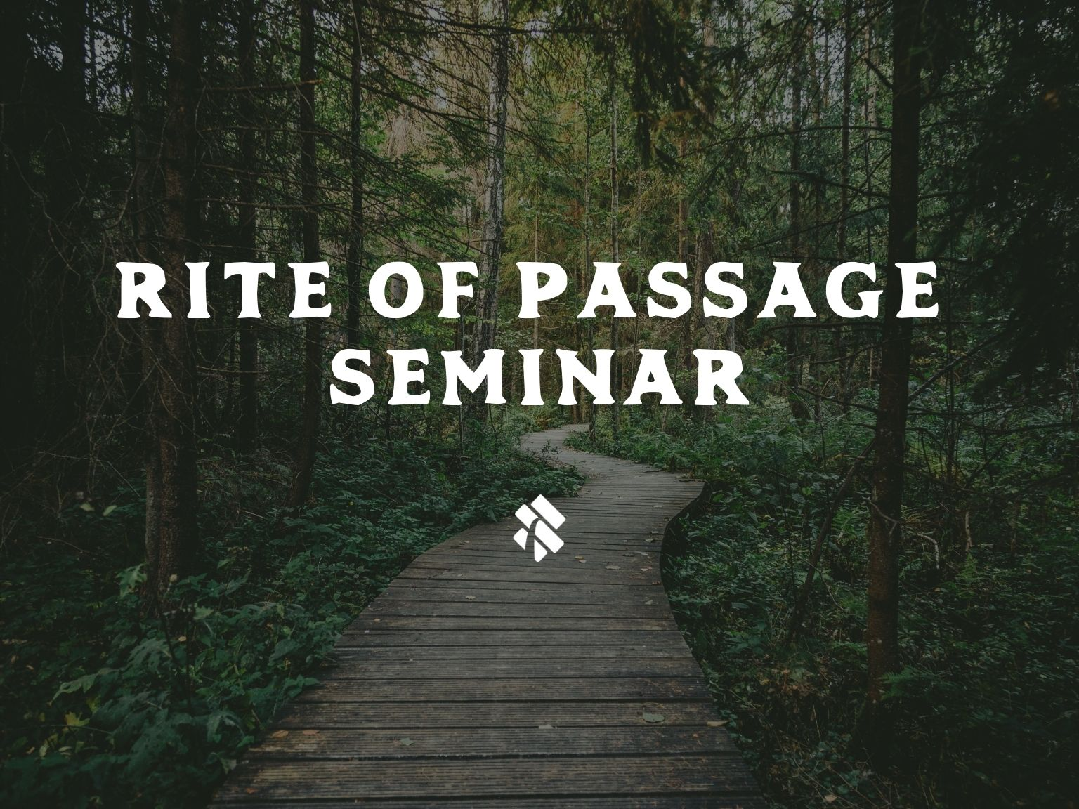 Rite of Passage Seminar 2020